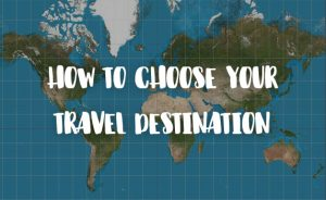 how_to_choose_your_travel_destenations
