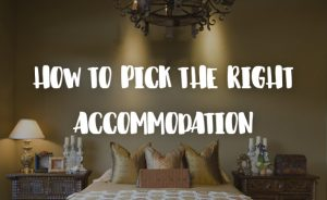 how_to_pick_the_right_accommodation
