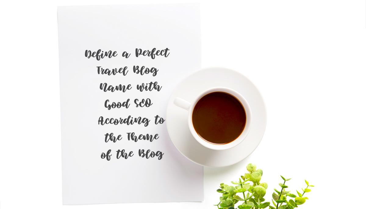 Travel Blog Name with Good SEO